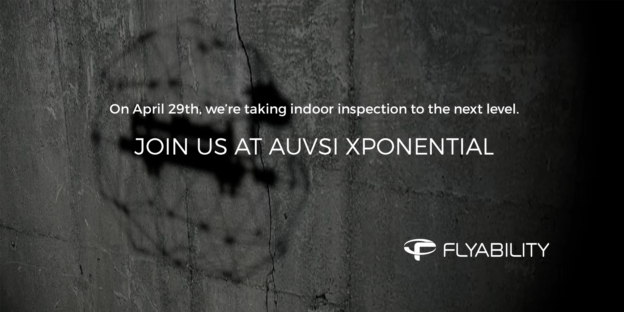 AUVSI April 29 - DISCOVER THE FUTURE OF INDOOR INSPECTION